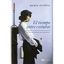 El Tiempo Entre Costuras Th Novela De Dueñas María 2009 Tapa Dura Libros Buenos Tiempo Entre Costuras Libros Gratis