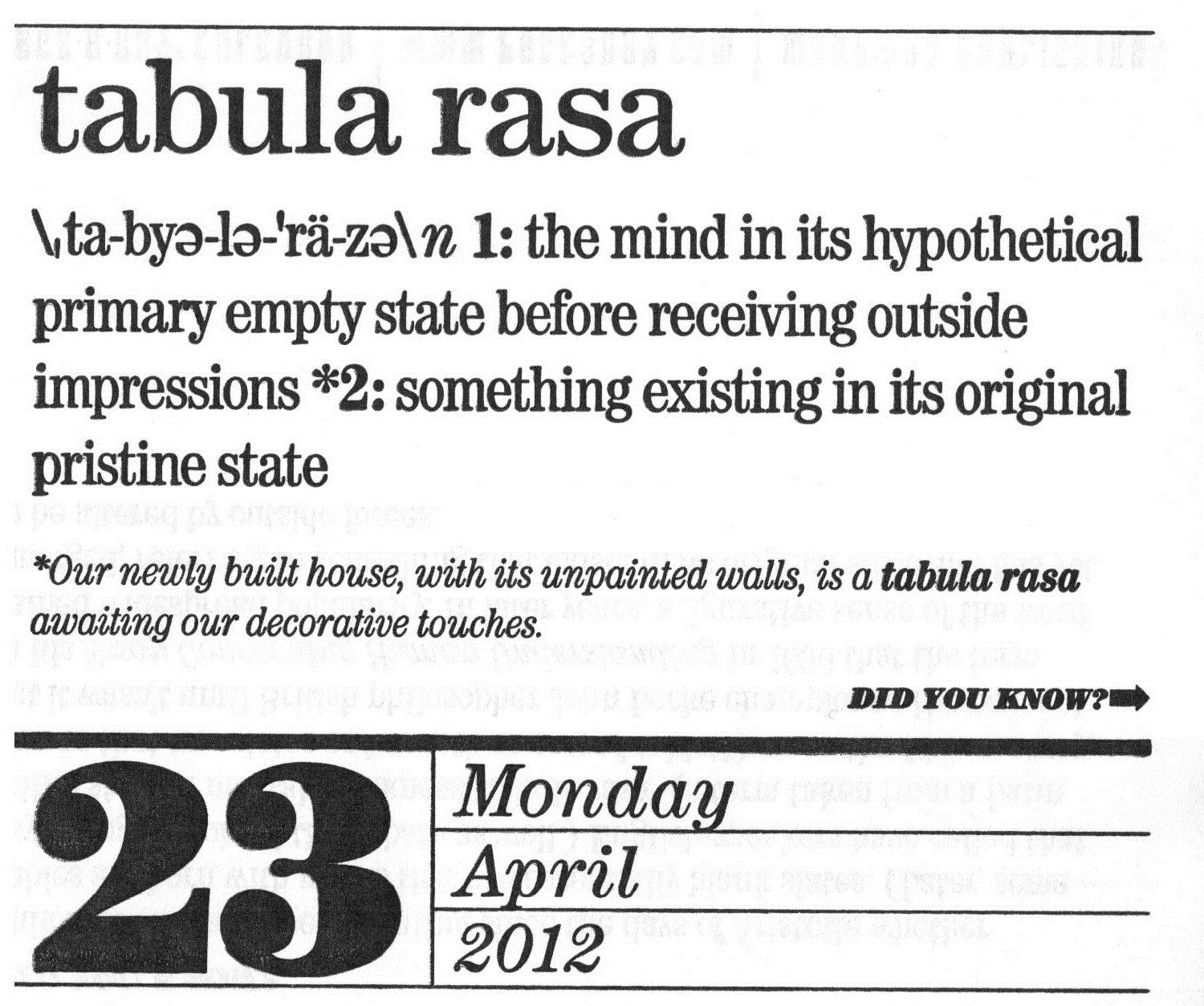 "tabula rasa: the idea by locke that humans are born as a ""blank"