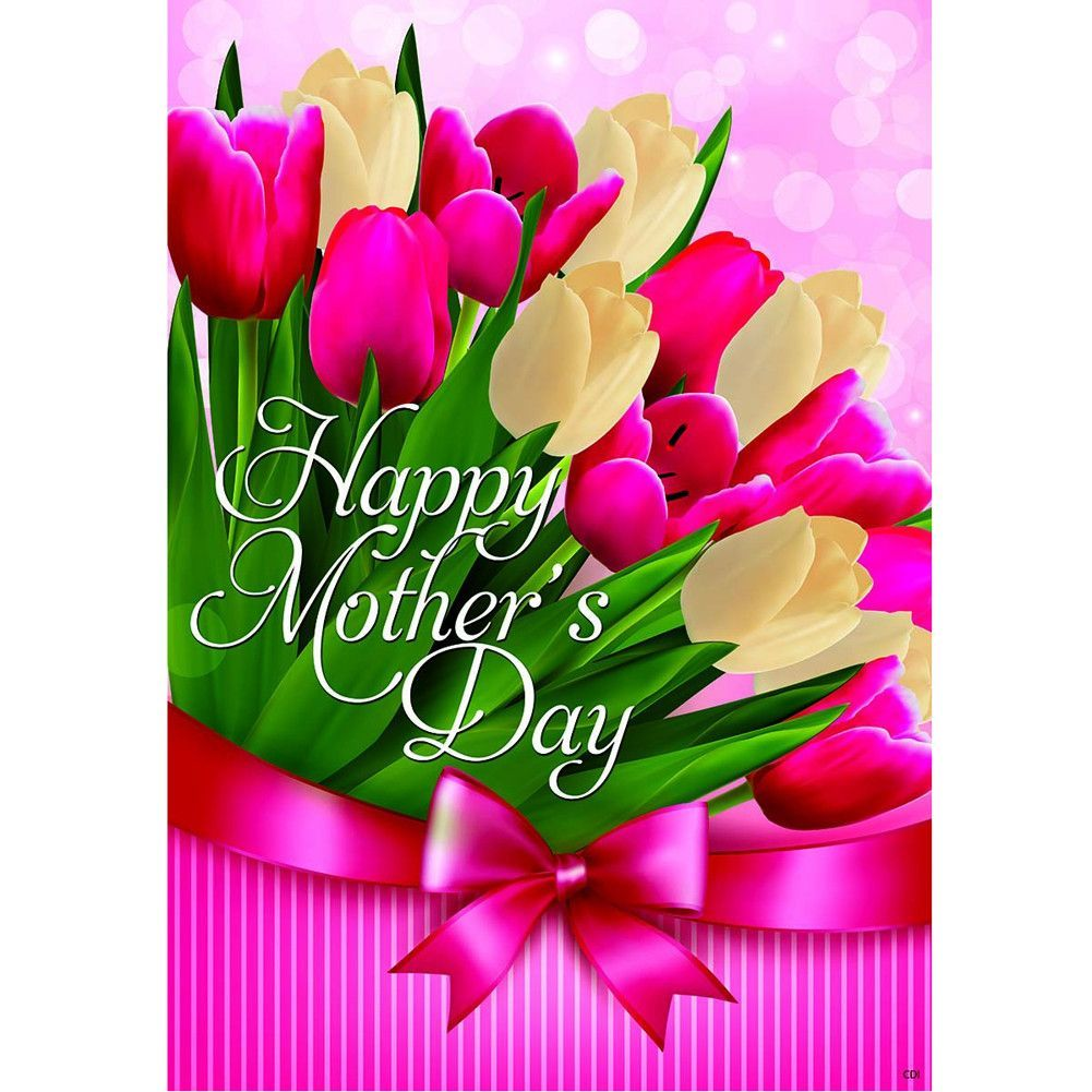 Tulips For Mom House Flag Happy Mothers Day Images Happy Mothers Day Wishes Mother Day Wishes