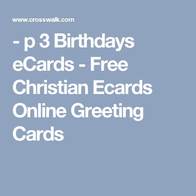 P 3 birthdays ecards free christian ecards online greeting cards p 3 birthdays ecards free christian ecards online greeting cards m4hsunfo