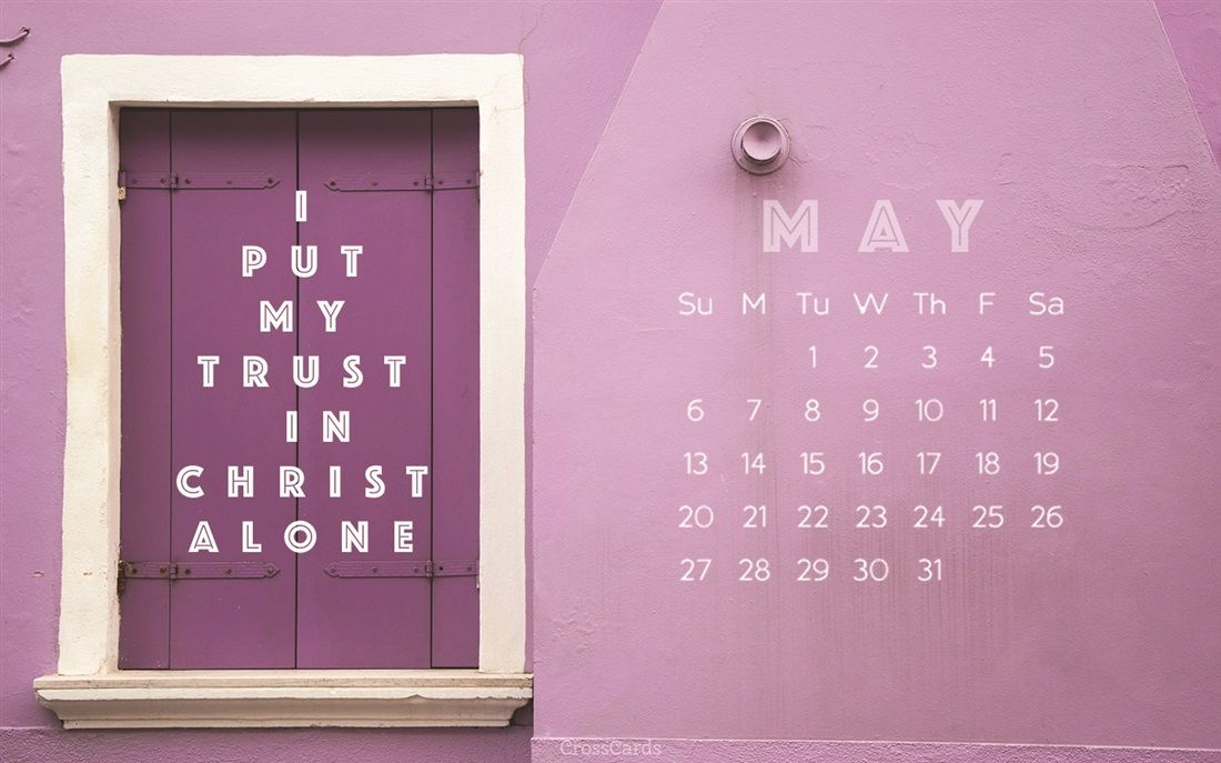 May 2018 Trust In Christ Desktop Calendar For Your Computer Download May Desktop Calendar Free Online At Crossca Desktop Calendar Calendar Calendar Examples