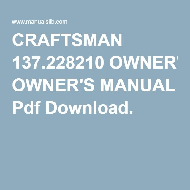 Craftsman 137 228210 Owner S Manual Pdf Download Owners Manuals Manual Craftsman
