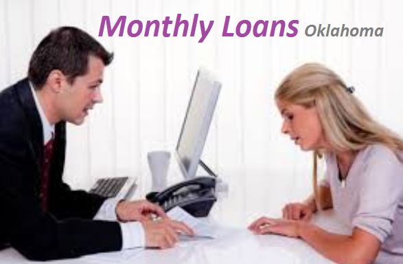 Monthly Loans Oklahoma Offer User Friendly Cash Aid For The People Of Usa Whose Life Is Turn Into A Great Problem So No Same Day Loans Loan Installment Loans