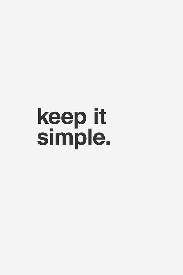 Keep It Simple Minimalist Lifestyle Ideas Simple Living Inspiration And Inspirational Quotes Minimalist Quotes Quotes White Simple Quotes
