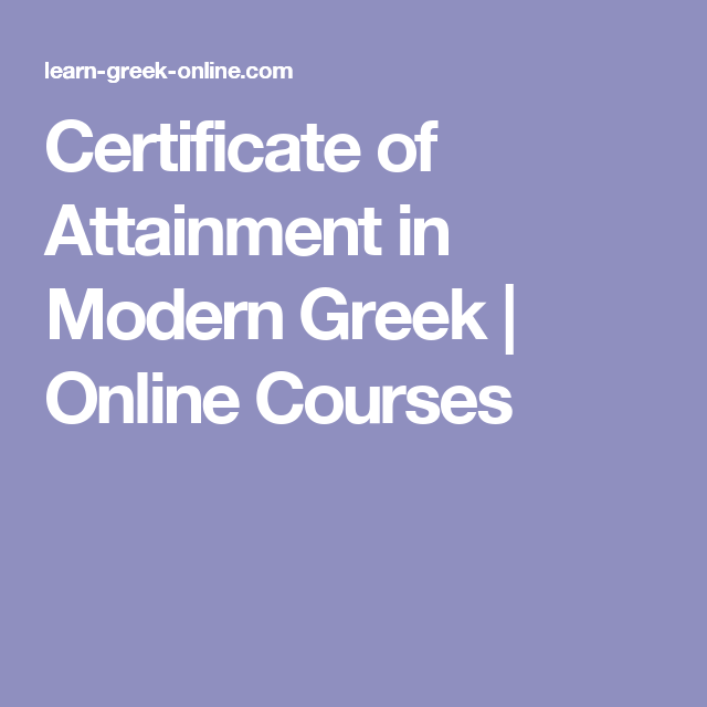 Certificate Of Attainment In Modern Greek Online Courses