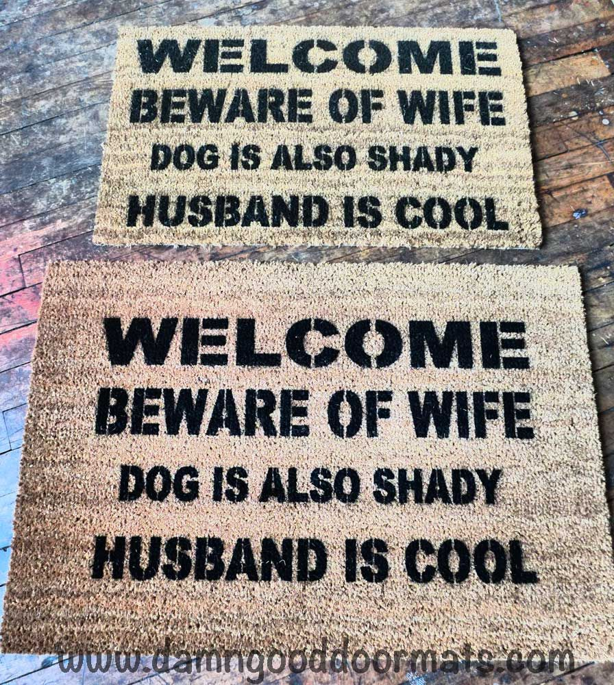 Welcome Beware Of Wife Rude, Funny Doormat From A Wife To Her Hubby! This