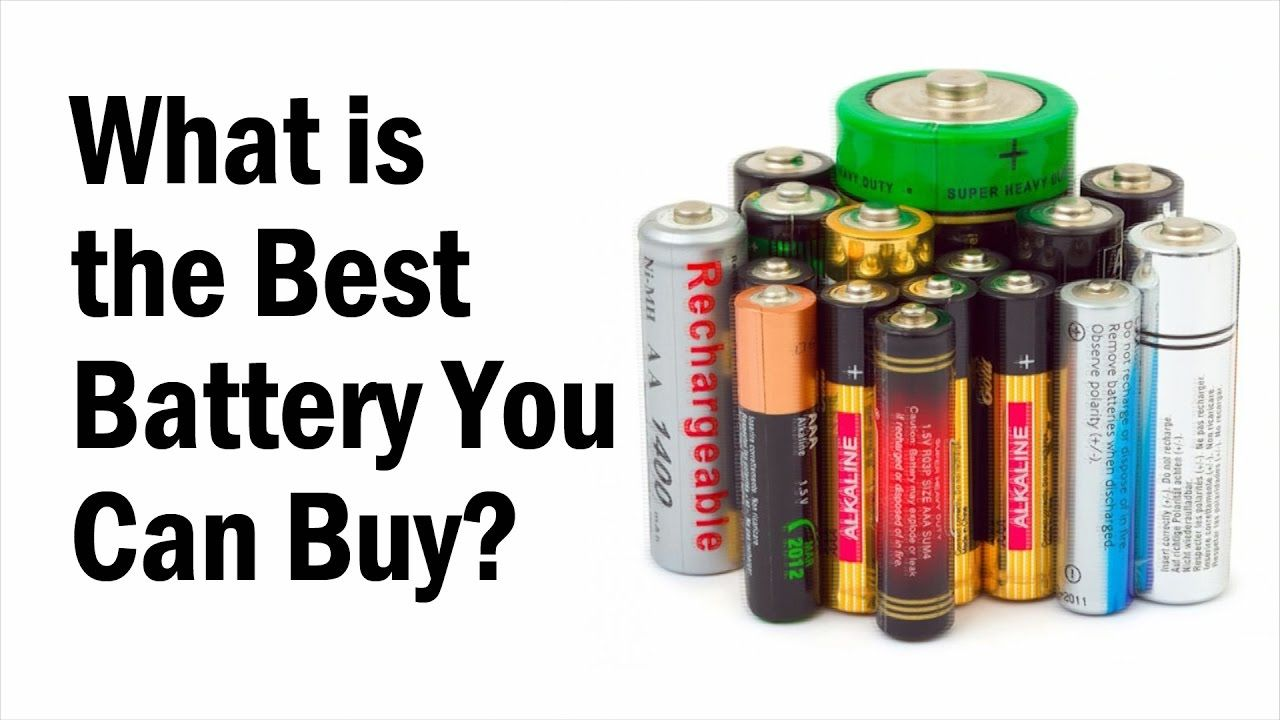 What Is The Best Battery You Can Buy Buy Youtube Subscribers Electronics Education Youtube Subscribers