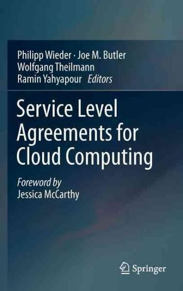 Service Level Agreements for Cloud Computing provides a unique