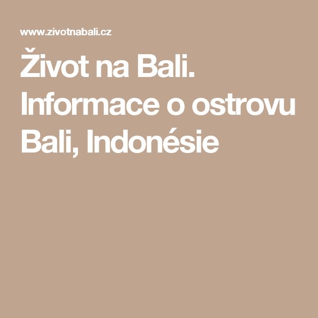 Život na Bali. Informace o ostrovu Bali, Indonésie