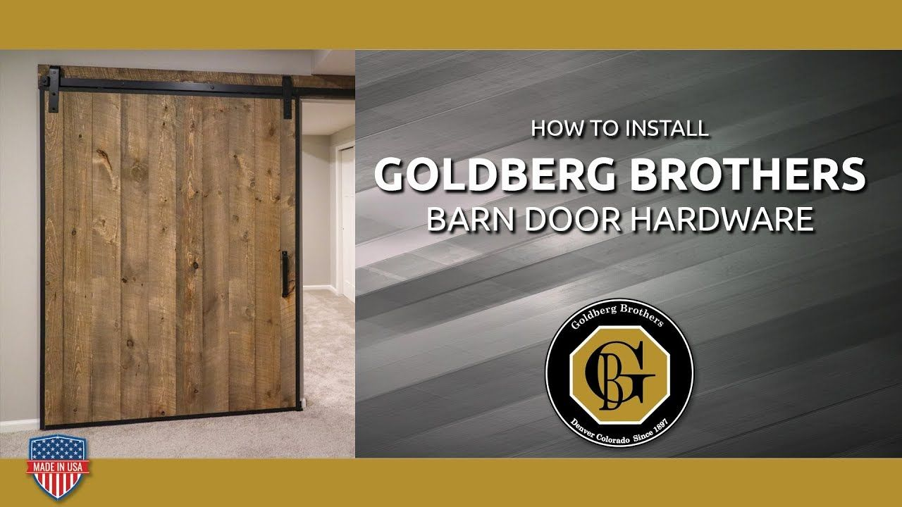 How To Install Goldberg Brothers Barn Door Hardware Barn Door