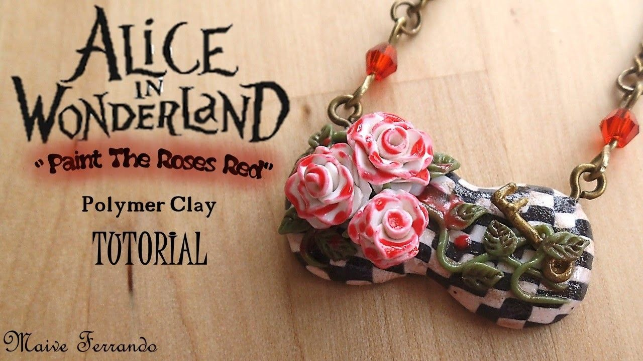 "Alice In Wonderland: ""Paint The Roses Red"" Pendant -Polymer Clay Tutorial"