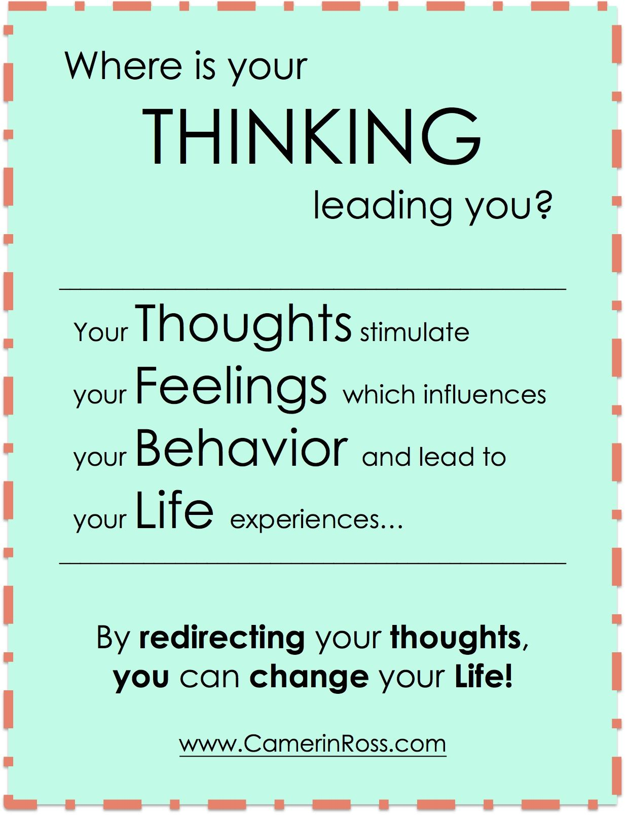 Where Is Your Thinking Leading You By Redirecting Your Thoughts You Can Change Your Life By