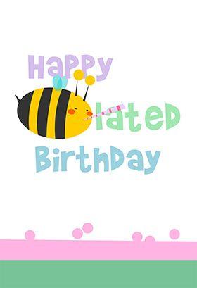 Bee Lated Birthday Birthday Card Free Greetings Island Belated Birthday Card Belated Birthday Belated Birthday Greetings