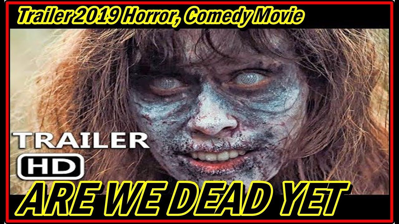 ARE WE DEAD YET Official Trailer 2019 Horror, Comedy Movie