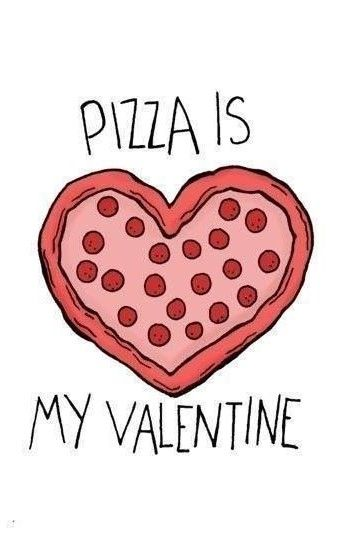 9 Valentine S Day Quotes For Singles Pizza Funny Valentine Pizza Be My Valentine