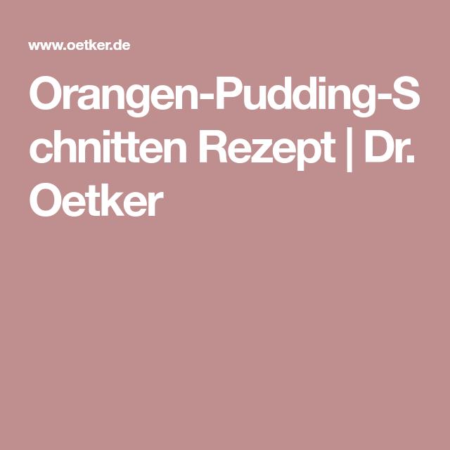 Orangen Pudding Schnitten Rezept Kuchen Pinterest Pudding