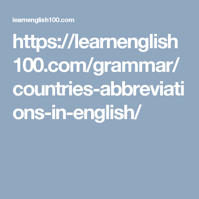 Https Learnenglish100 Com Grammar Countries Abbreviations In English