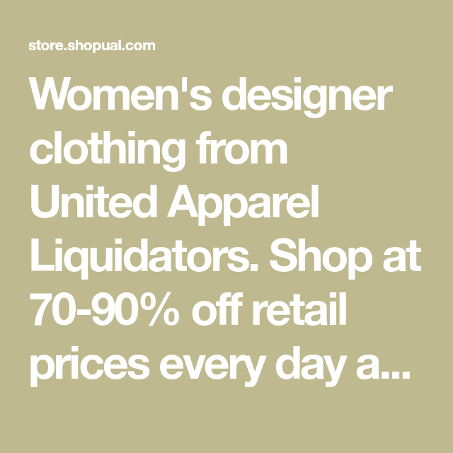 bfc67700bd661 Women s designer clothing from United Apparel Liquidators. Shop at 70-90% off  retail prices every day at UAL! In stores and online.