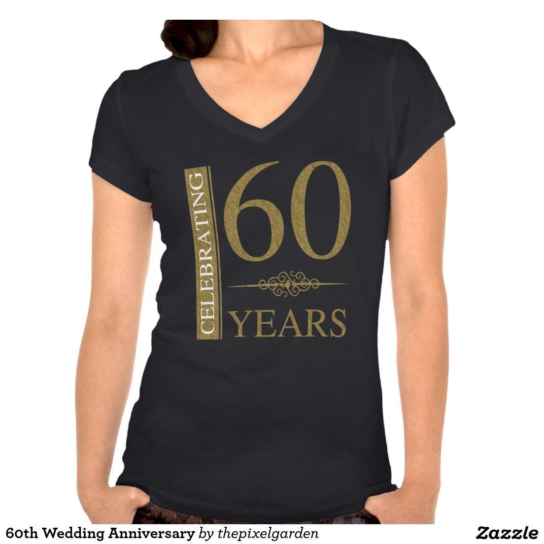 60th Wedding Anniversary T Shirt All Things Zazzle Shirts T