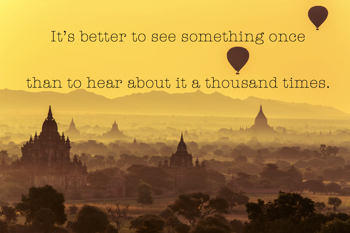 It's better to see something once, than to hear about it thousand times. #travelquote #quate #bagan #myanmar
