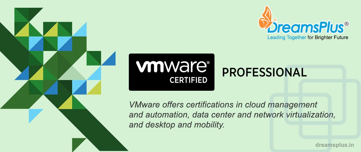 Improve credibility and significance to yourself and to the organization by becoming VMWARE certified professional. Get exposure to the present-day technology with the comfort of in-class room training at DREAMSPLUS. For more details check out here - https://goo.gl/fRrS9I