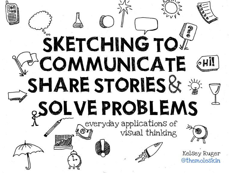 Sketching to communicate, share, stories and solve