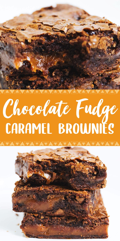 Chocolate Fudge Caramel Brownies Caramel Brownies Desserts Brownie Ingredients