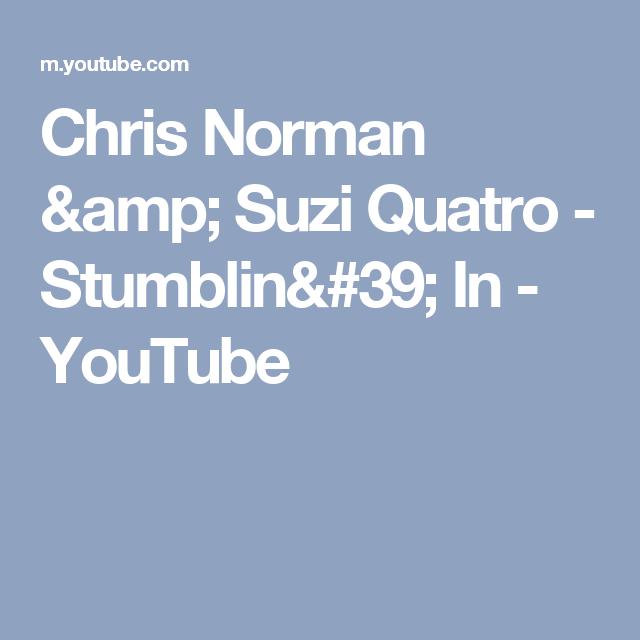 Chris Norman Amp Suzi Quatro Stumblin 39 In Youtube Chris Norman Youtube