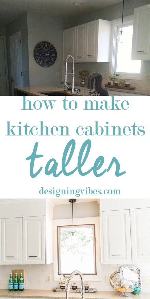 How To Make Kitchen Cabinets Taller Designingvibes Com How To
