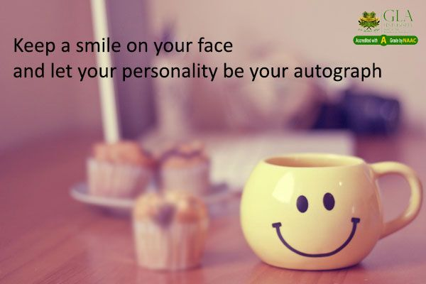 Keep A Smile On Your Face And Let Your Personality Be Your Autograph