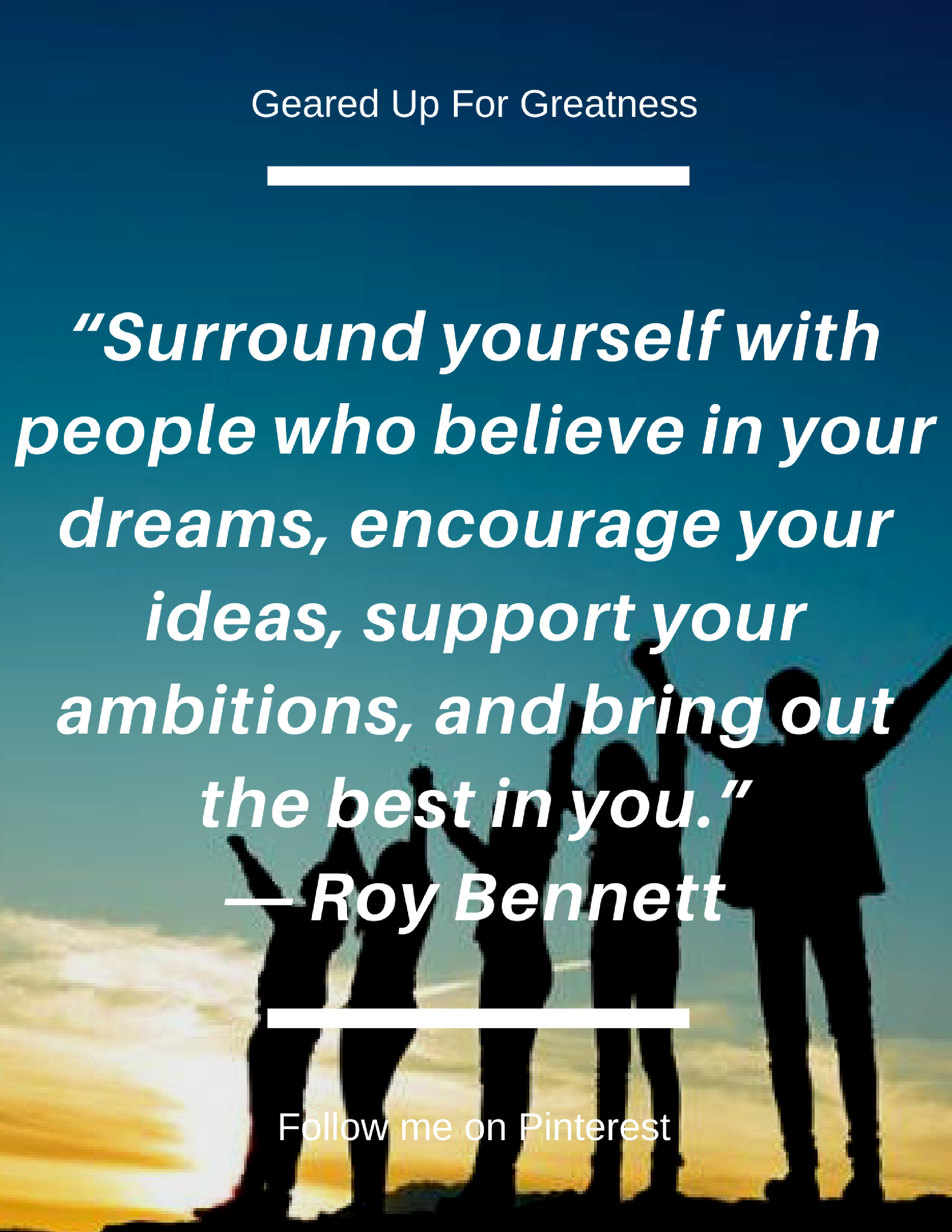 Your Friends Can Help You Or Hurt So Surround Yourself With People Who Believe