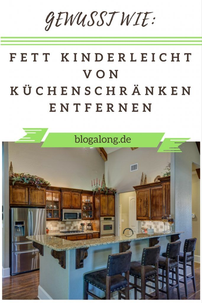 gewusst wie fett kinderleicht von k chenschr nken entfernen haushalte pinterest haushalt. Black Bedroom Furniture Sets. Home Design Ideas