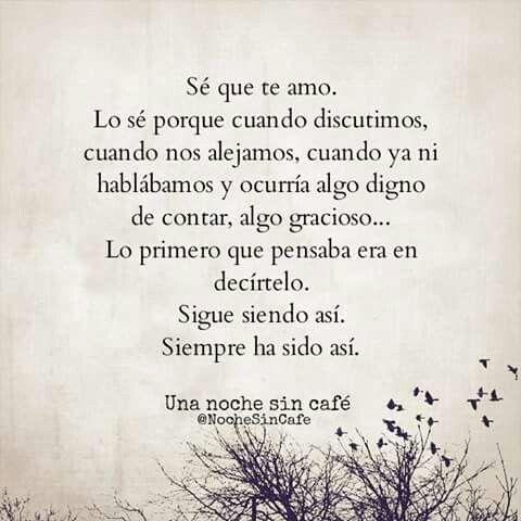 Te Amo Quotes Una Noche Sin Cafe Se Que Te Amo Y Simpre Te Amare Frases .