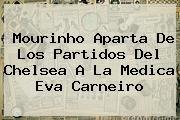 http://tecnoautos.com/wp-content/uploads/imagenes/tendencias/thumbs/mourinho-aparta-de-los-partidos-del-chelsea-a-la-medica-eva-carneiro.jpg Eva Carneiro. Mourinho aparta de los partidos del Chelsea a la medica Eva Carneiro, Enlaces, Imágenes, Videos y Tweets - http://tecnoautos.com/actualidad/eva-carneiro-mourinho-aparta-de-los-partidos-del-chelsea-a-la-medica-eva-carneiro/