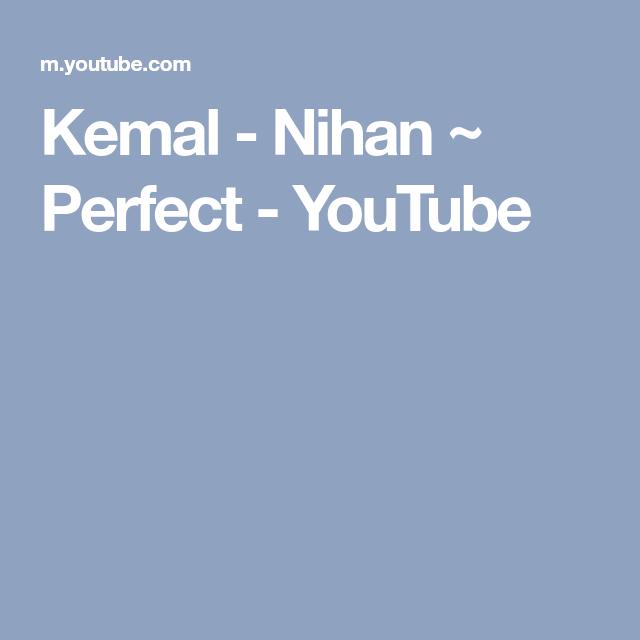 Kemal Nihan Perfect Youtube Perfection Youtube Ed Sheeran