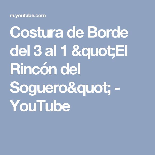"""Costura de Borde del 3 al 1 """"El Rincón del Soguero"""" - YouTube"""