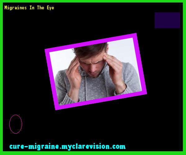 Migraines In The Eye 131657 - Cure Migraine