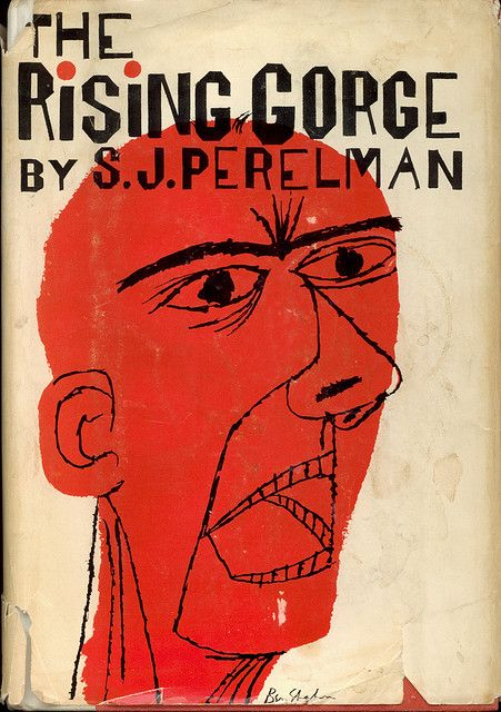 The Rising Gorge, by S. J. Perelman. Cover art by noted artist Ben Shahn. 1961.  Love me  some Shahn. I found this book at a flea market shindig in Aurora, OR, of all places. I saw the unmistakable Shahn type on the spine and grabbed it immediately.   More about S. J. Perelman.  More about Ben Shahn.