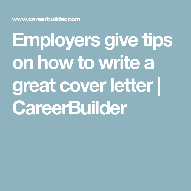 employers give tips on how to write a great cover letter