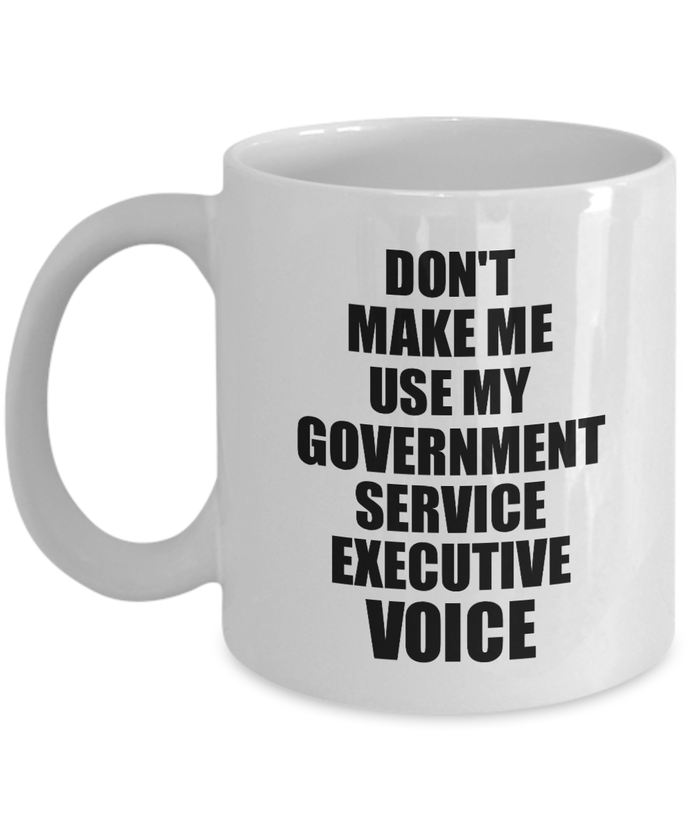 Government Service Executive Mug Coworker Gift Idea Funny Gag For Job Coffee Tea Cup Voice