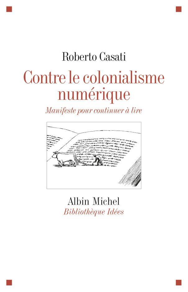 Livre : Contre le colonialisme numérique, essai, Roberto Casati
