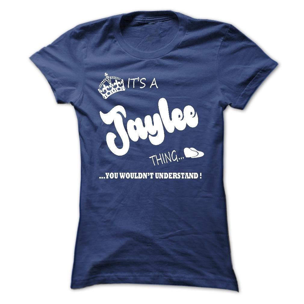 Its a Jaylee thing, you wouldnt understand - T shirt Hoodie Name  #Jaylee. Get now ==> https://www.sunfrog.com/Its-a-Jaylee-thing-you-wouldnt-understand--T-shirt-Hoodie-Name.html?74430