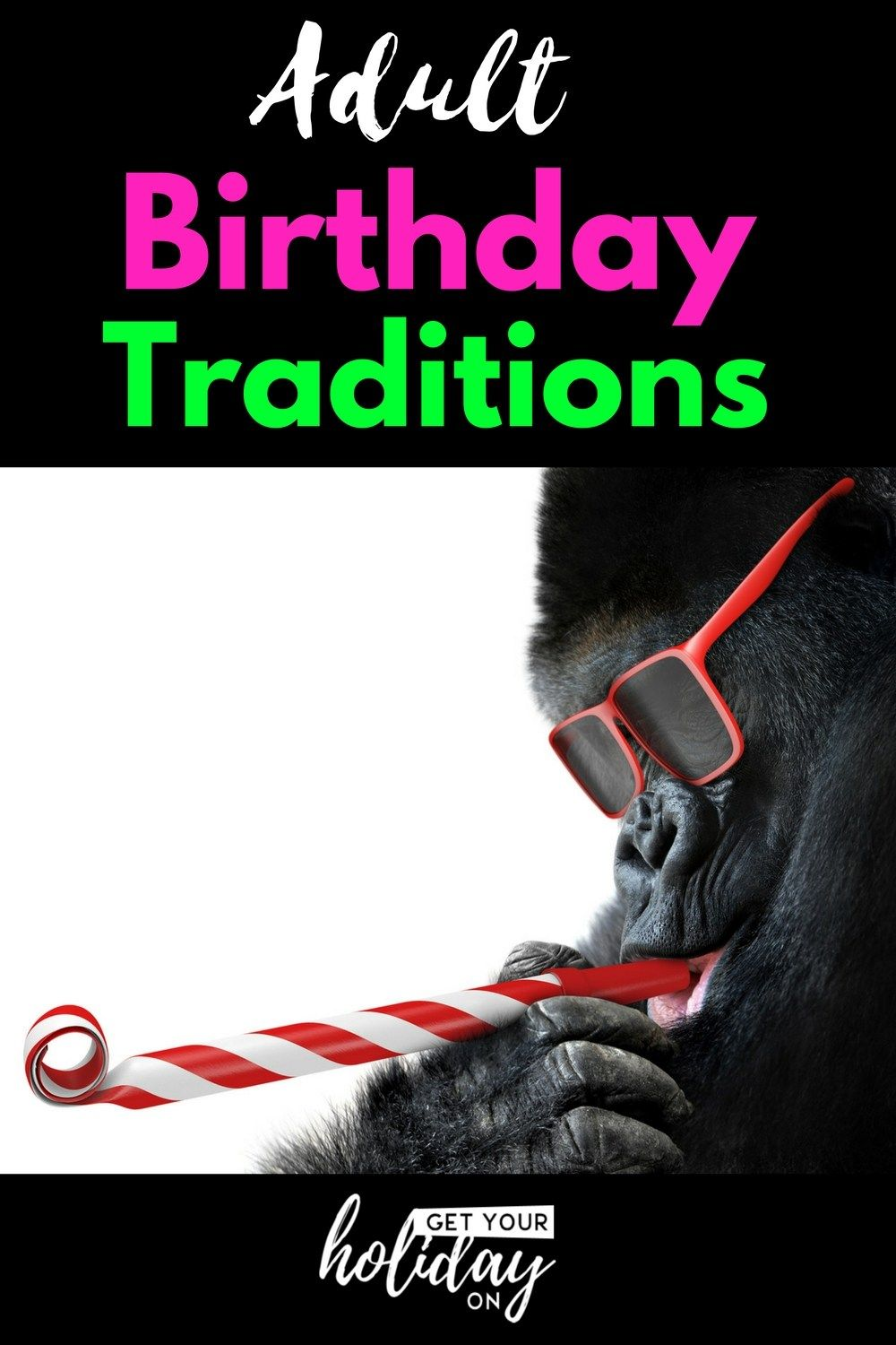 Awesome Birthday Traditions For Adults Birthday