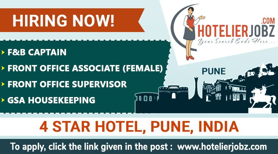 Jobs galore in Pune, India!!! A 4 Star Hotel in Pune is