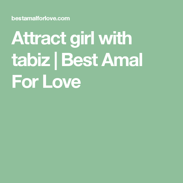 A taweez girl attract to Tips to