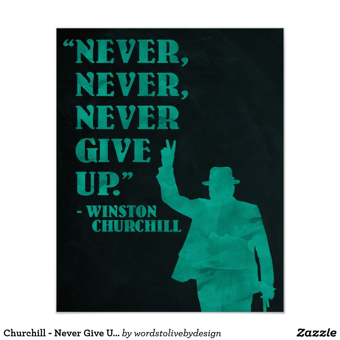 Churchill Never Give Up quote poster