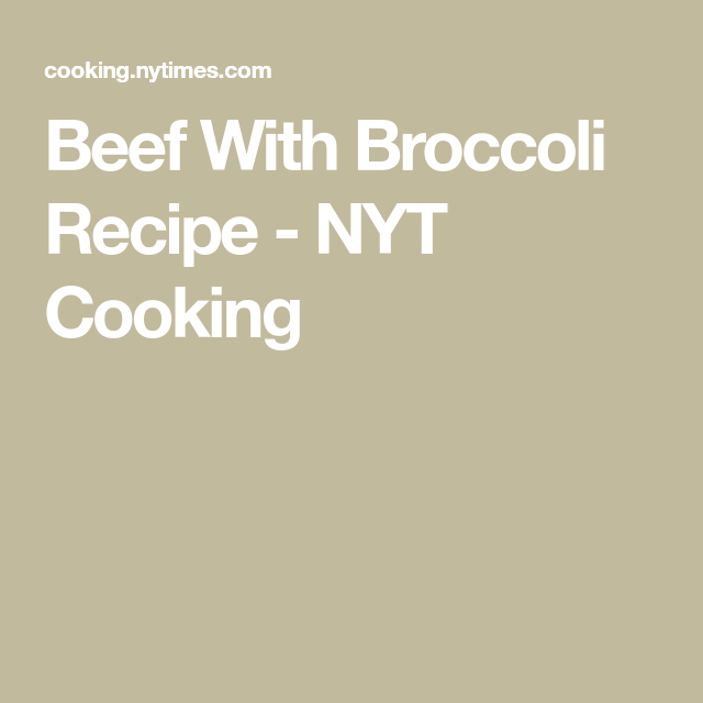 Photo of Beef With Broccoli Recipe – NYT Cooking