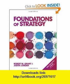 foundations of strategy 9780470971277 robert m grant judith