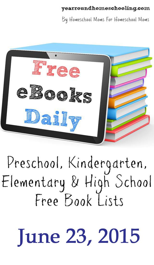 Free eBooks Daily: June 23, 2015 - http://www.yearroundhomeschooling.com/free-ebooks-daily-june-23-2015/