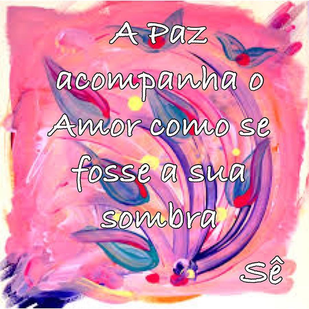 Onde Ha Amor Ha Paz Bom Dia Paz Amor Frasesdeamor Bomdia